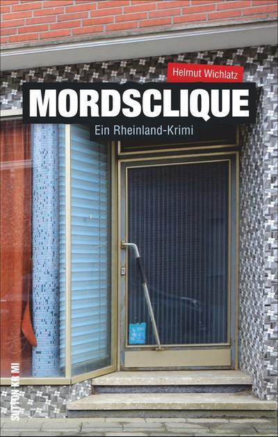 Mordsclique; Ein Rheinland-Krimi; Sutton Krimi; Deutsch