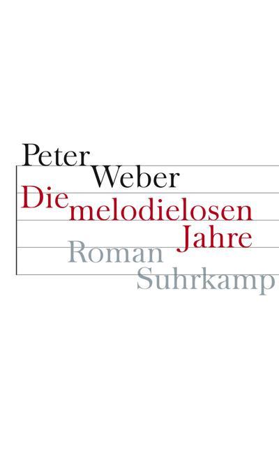 Die melodielosen Jahre: Roman