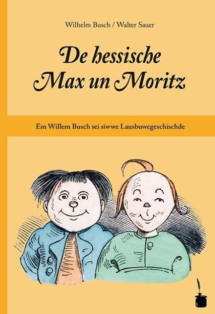 Wilhelm Busch ~ De hessische Max un Moritz 9783943052657