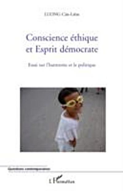 Conscience ethique et esprit democrate