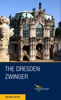 The Dresden Zwinger (Saxon Palaces, Castles and Gardens)