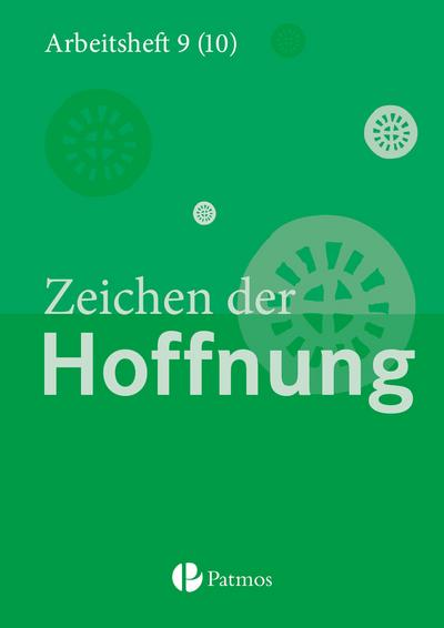 Religion Sekundarstufe I 9.-10. Schuljahr (G8 und G9) - Gymnasium - Zeichen der Hoffnung. Arbeitsheft