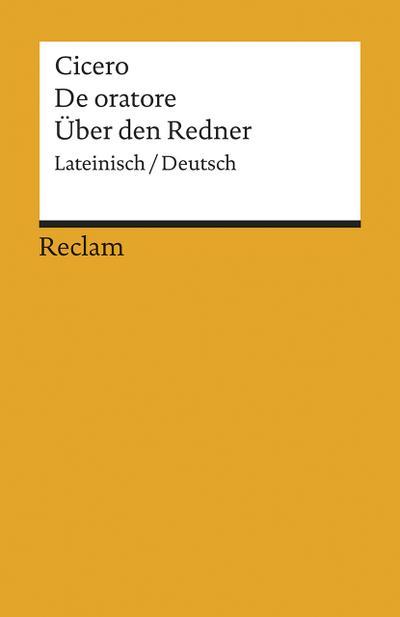 De oratore / Über den Redner