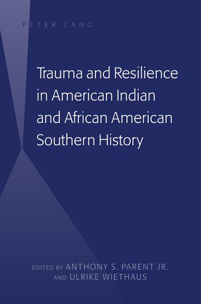 Trauma and Resilience in American Indian and African American Southern History