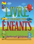 Livre De Coloriages Pour Enfants: Coloriez-Moi Maintenant
