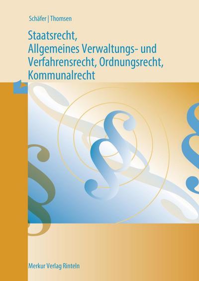 Staatsrecht und Allgemeines Verwaltungs- und Verfahrensrecht, Ordnungsrecht