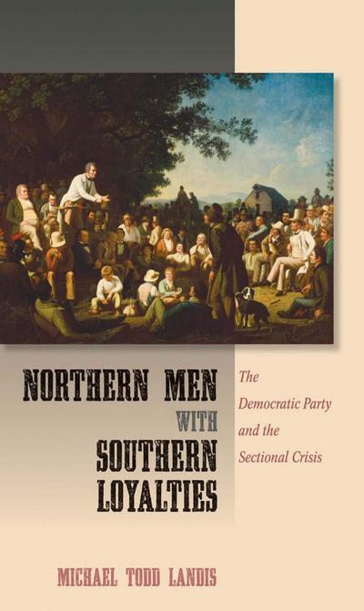 Northern Men with Southern Loyalties
