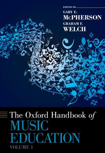 Oxford Handbook of Music Education, Volume 1