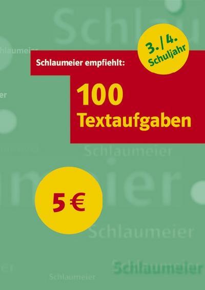 100 Textaufgaben. 3./4. Schuljahr