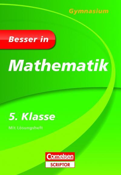 Besser in Mathematik - Gymnasium 5. Klasse - Cornelsen Scriptor
