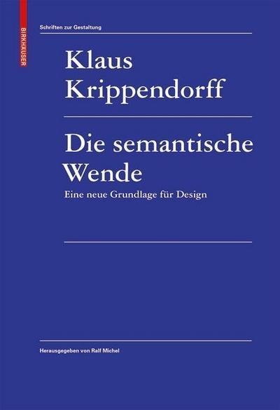 Die semantische Wende. Eine neue Grundlage für Design