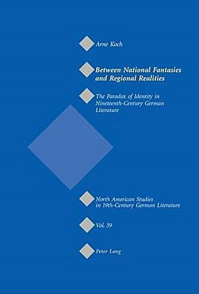 Between National Fantasies and Regional Realities