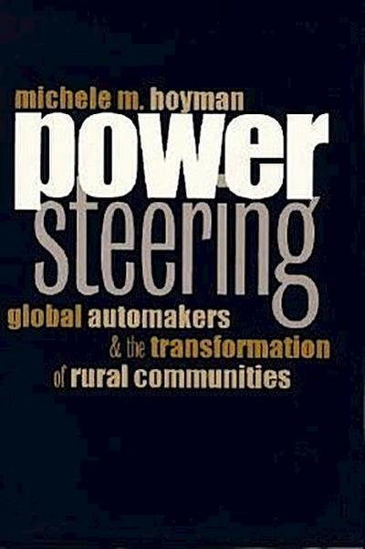 Power Steering: Global Automakers and the Transformation of Rural Communities