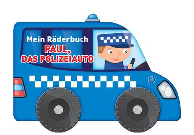 Mein Räderbuch - Paul, das Polizeiauto