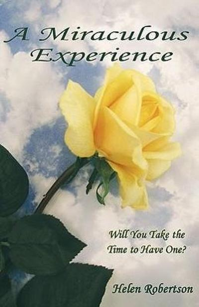A Miraculous Experience: Will You Take the Time to Have One?