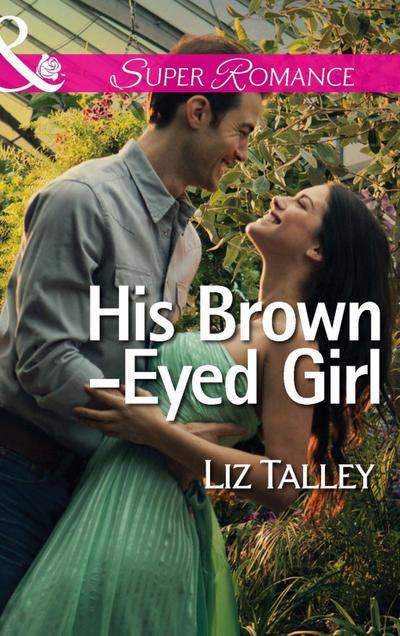 His Brown-Eyed Girl (Mills & Boon Superromance)