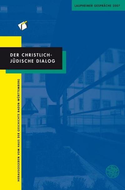 Der christlich-jüdische Dialog: Laupheimer Gespräche 2007