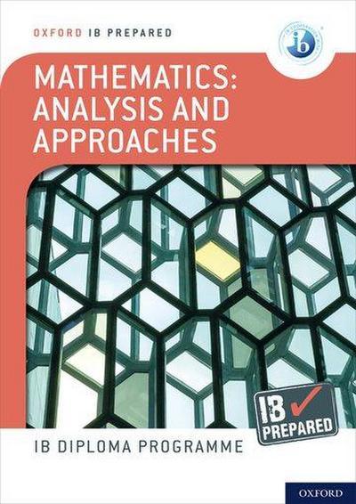 Oxford IB Diploma Programme: IB Prepared: Mathematics Analysis and Approaches