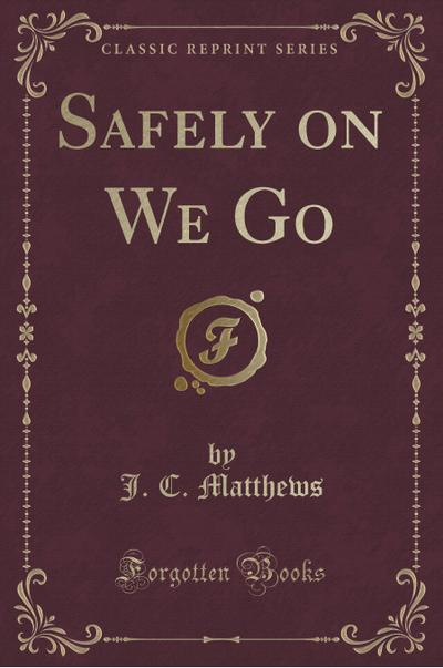 Safely on We Go (Classic Reprint)