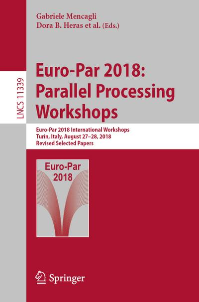 Euro-Par 2018: Parallel Processing Workshops