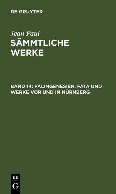 Palingenesien. Fata und Werke vor und in Nürnberg