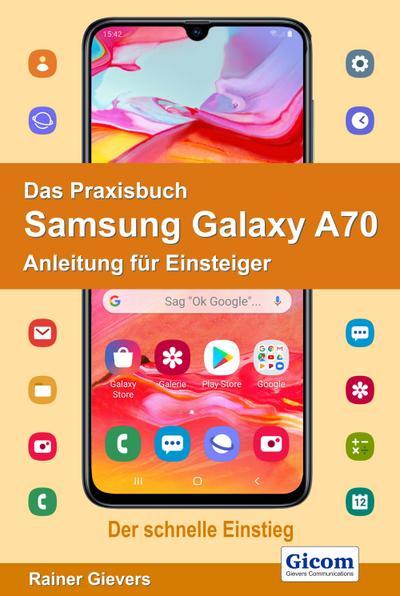 Das Praxisbuch Samsung Galaxy A70