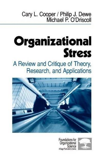 Organizational Stress: A Review and Critique of Theory, Research, and Applications