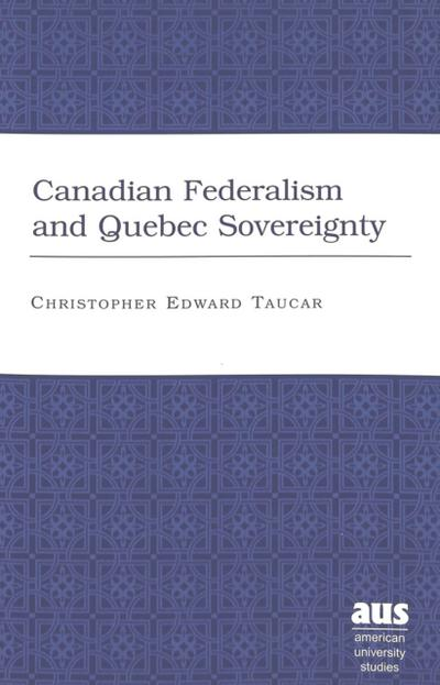 Canadian Federalism and Quebec Sovereignty