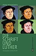 Luther, Rosenzweig und die Schrift: Ein deutsch-jüdischer Dialog. Essays