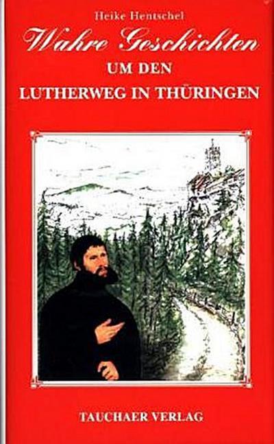 Wahre Geschichten um den Lutherweg in Thüringen