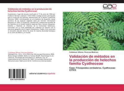 Validación de métodos en la producción de helechos familia Cyatheceae