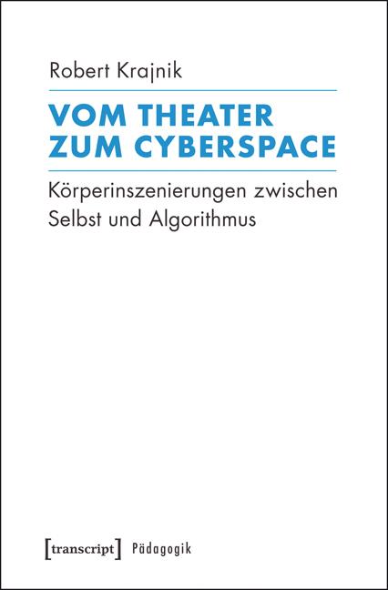 Vom Theater zum Cyberspace - Robert Krajnik -  9783837636215