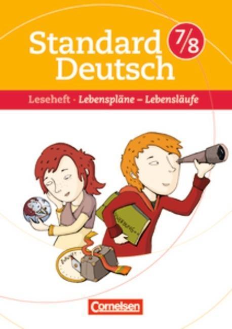 Standard Deutsch 7./8. Schuljahr. Lebenspläne - Lebensläufe, Regina Esser-P ...