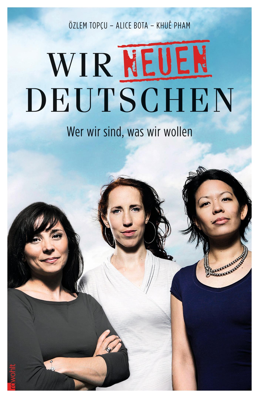 Wir neuen Deutschen Alice Bota