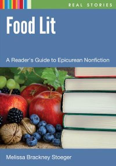 Food Lit: A Reader's Guide to Epicurean Nonfiction