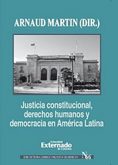 Justicia constitucional, derechos humanos y democracia en América Latina