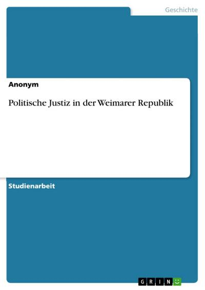 Politische Justiz in der Weimarer Republik
