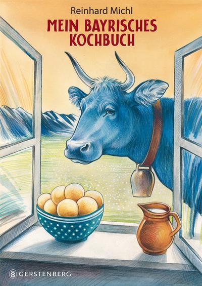 Mein bayrisches Kochbuch; Rezepte, Bilder und Geschichten   ; Ill. v. Michl, Reinhard; Deutsch; durchgehend farbig -