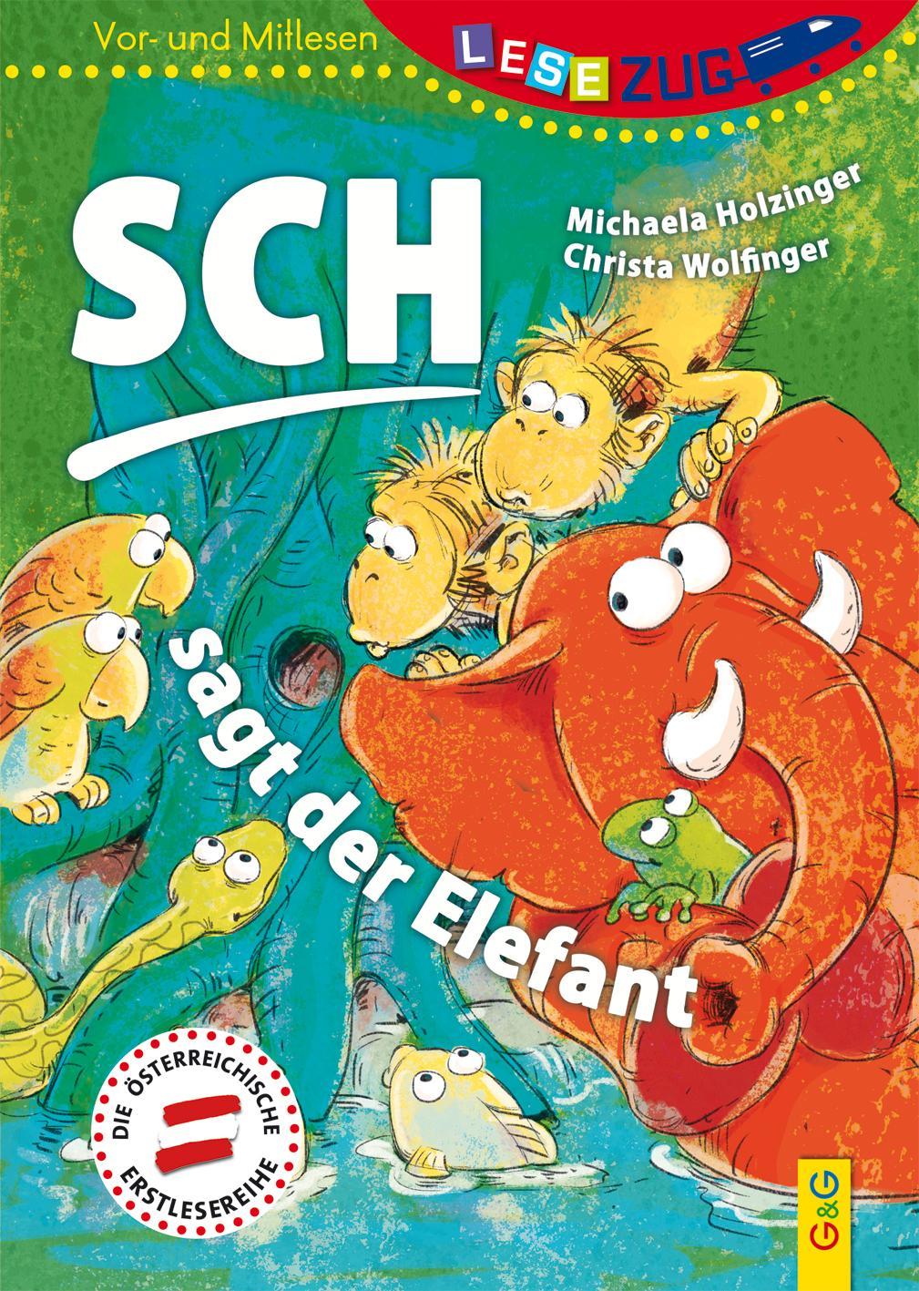 LESEZUG/Vor-und Mitlesen: Sch, sagt der Elefant, Michaela Holzinger