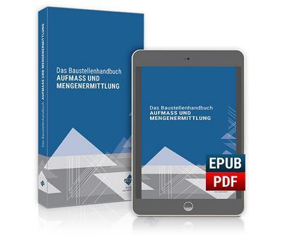 Das Baustellenhandbuch AUFMASS UND MENGENERMITTLUNG