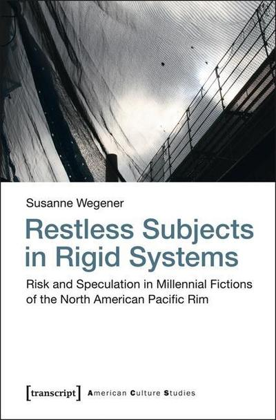 Restless Subjects in Rigid Systems (American Culture Studies)