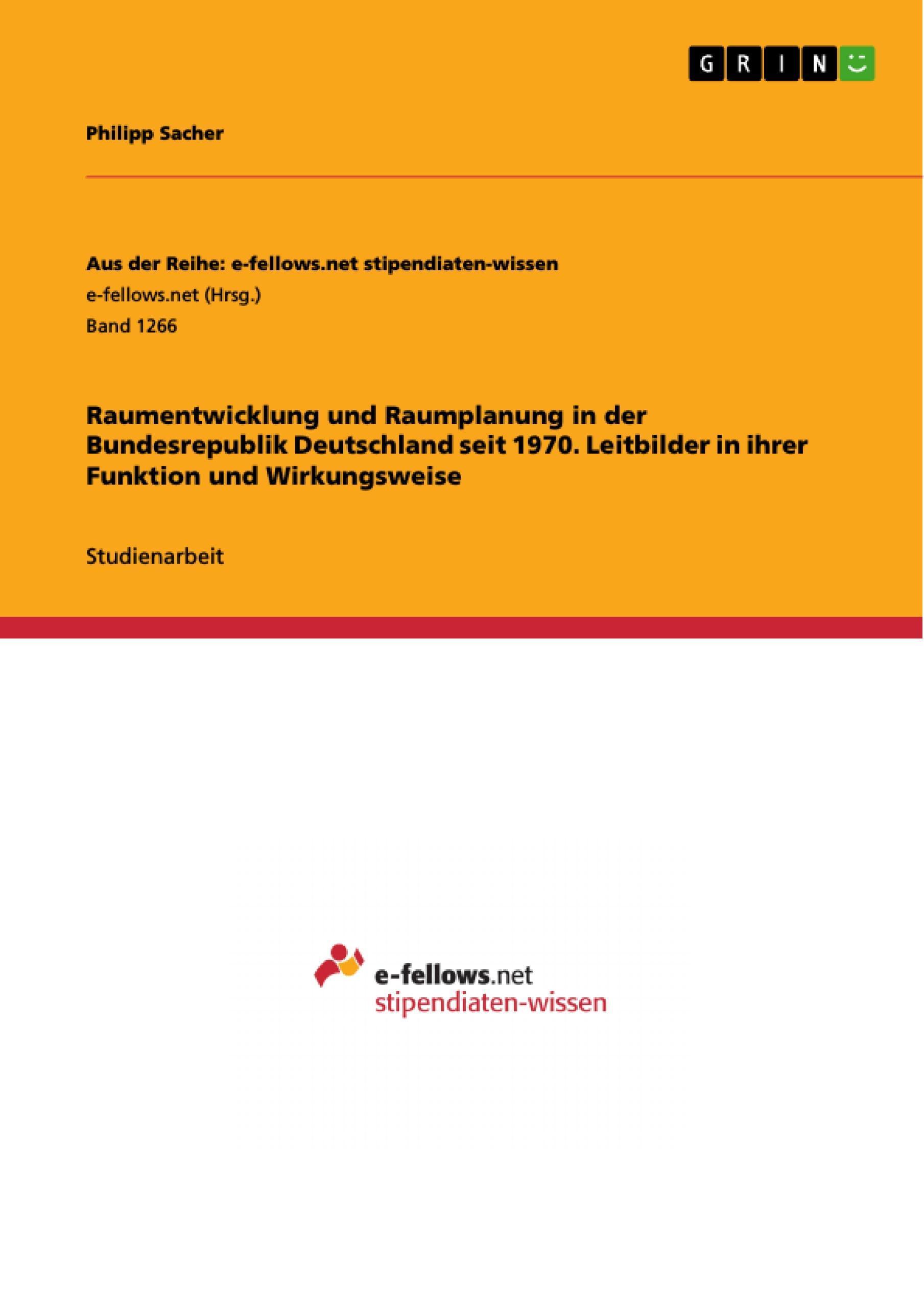 Raumentwicklung und Raumplanung in der Bundesrepublik Deutschland seit 1970 ...
