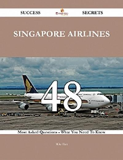 Singapore Airlines 48 Success Secrets - 48 Most Asked Questions On Singapore Airlines - What You Need To Know