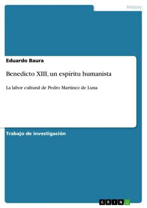 Benedicto XIII, un espíritu humanista Eduardo Baura