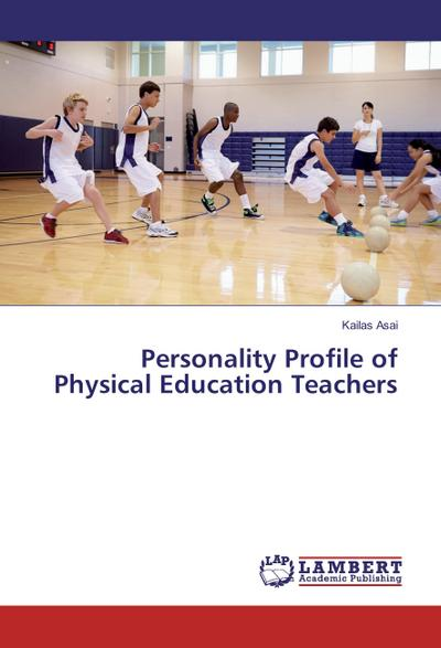 Personality Profile of Physical Education Teachers