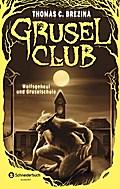 Grusel-Club Sammelband 03: Wolfsgeheul und Gruselschule