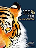 100% - Tiere in Lebensgröße