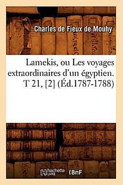 Lamekis, Ou Les Voyages Extraordinaires d'Un Égyptien. T 21, [2] (Éd.1787-1788)