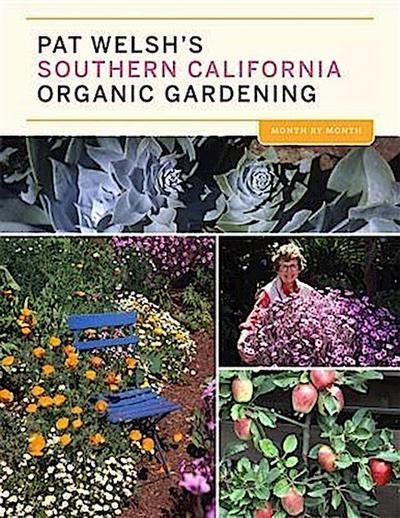 Pat Welsh's Southern California Organic Gardening (3rd Edition)