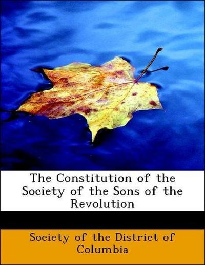 The Constitution of the Society of the Sons of the Revolution